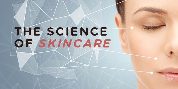 THE SCIENCE OF SKINCARE
